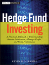 Hedge Fund Investing (eBook): A Practical Approach to Understanding Investor Motivation, Manager Profits, and Fund Performance